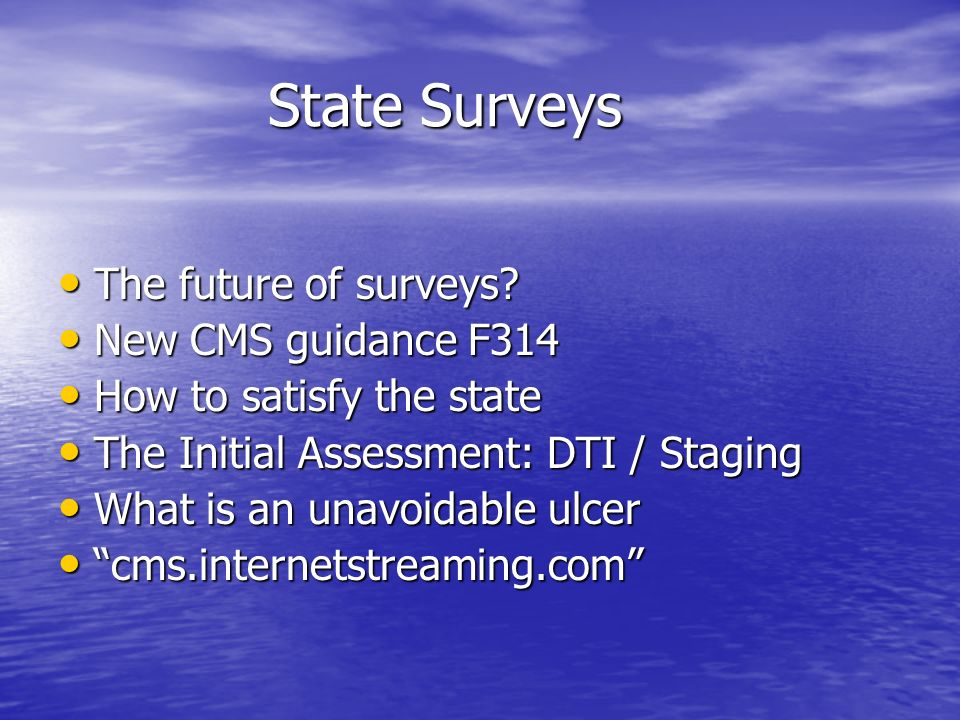 State Surveys The future of surveys New CMS guidance F314