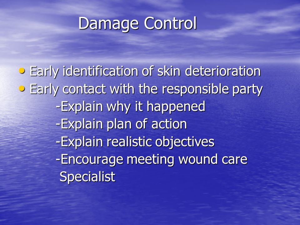 Damage Control Early identification of skin deterioration