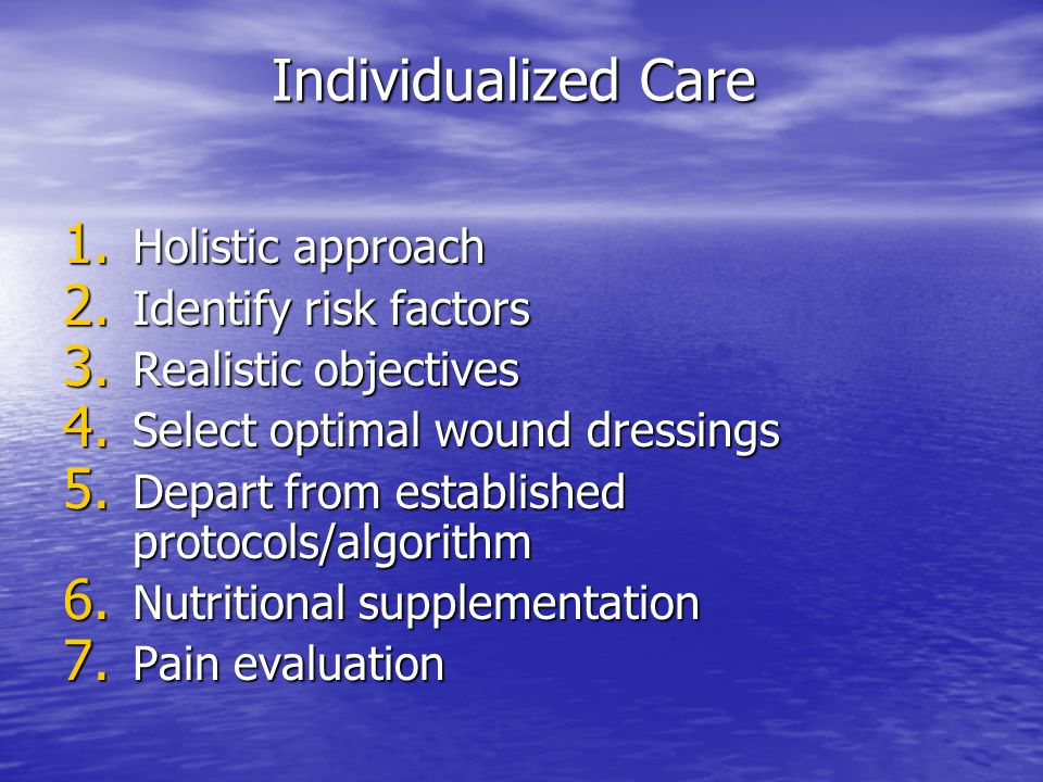 Individualized Care Holistic approach Identify risk factors