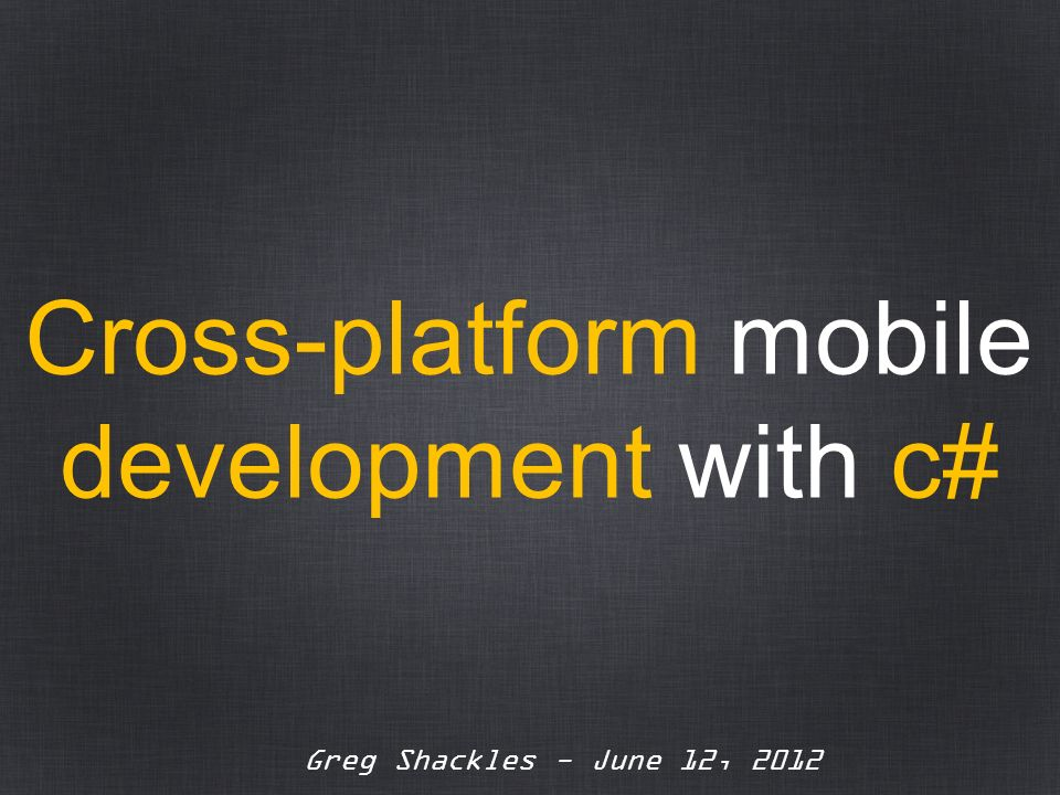 Cross-platform mobile development with c#