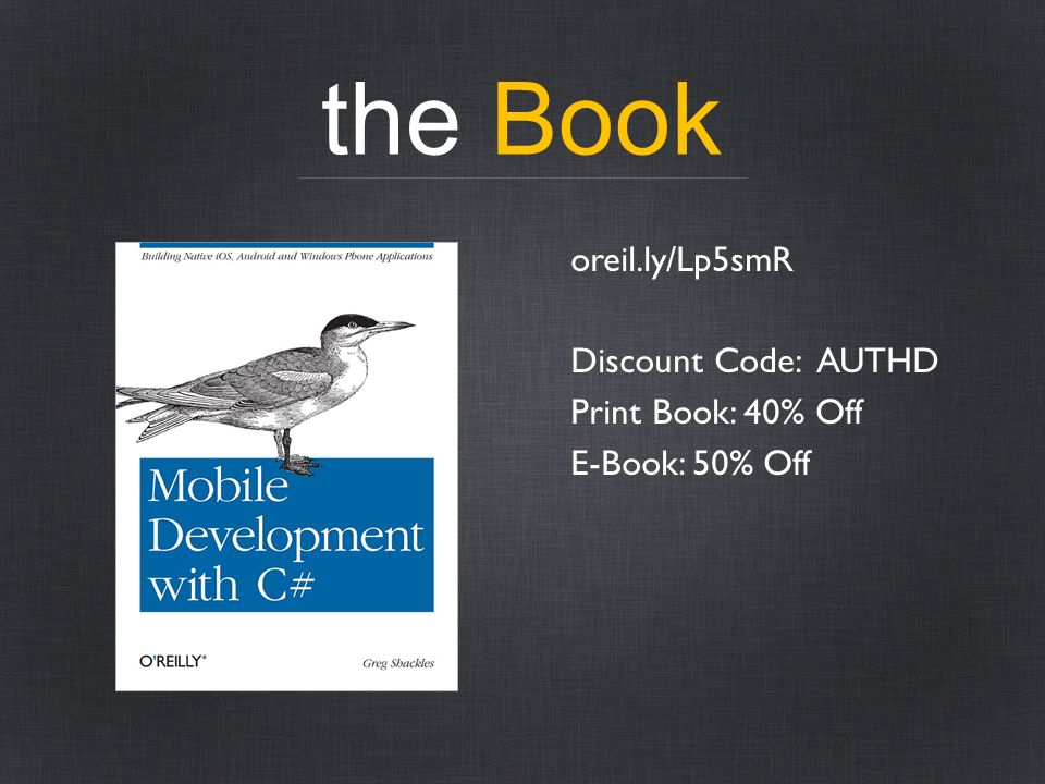 the Book oreil.ly/Lp5smR Discount Code: AUTHD Print Book: 40% Off