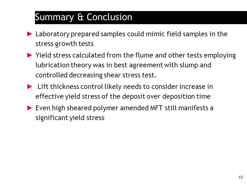 Summary & ConclusionLaboratory prepared samples could mimic field samples in the stress growth tests.