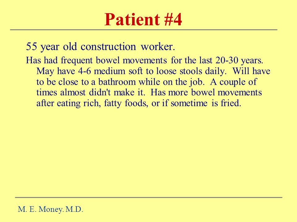 Patient #4 55 year old construction worker.
