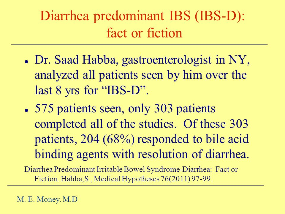 Diarrhea predominant IBS (IBS-D): fact or fiction
