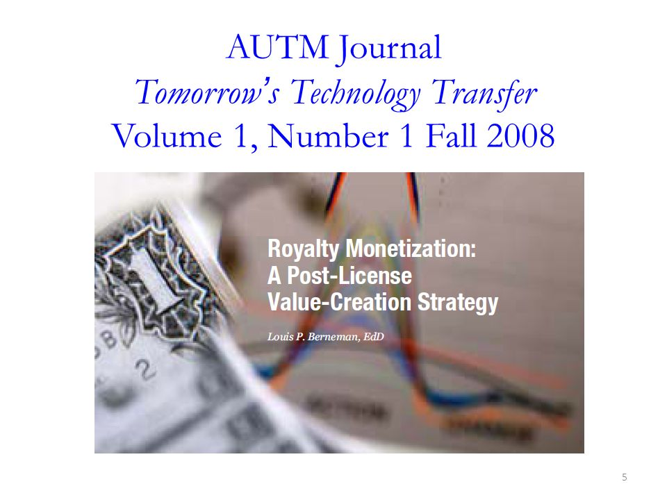 AUTM Journal Tomorrow's Technology Transfer Volume 1, Number 1 Fall 2008