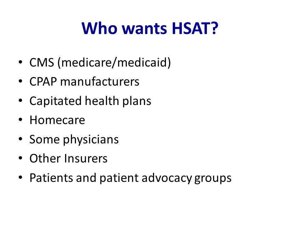 Who wants HSAT CMS (medicare/medicaid) CPAP manufacturers