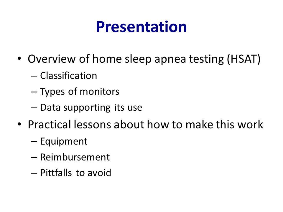 Presentation Overview of home sleep apnea testing (HSAT)