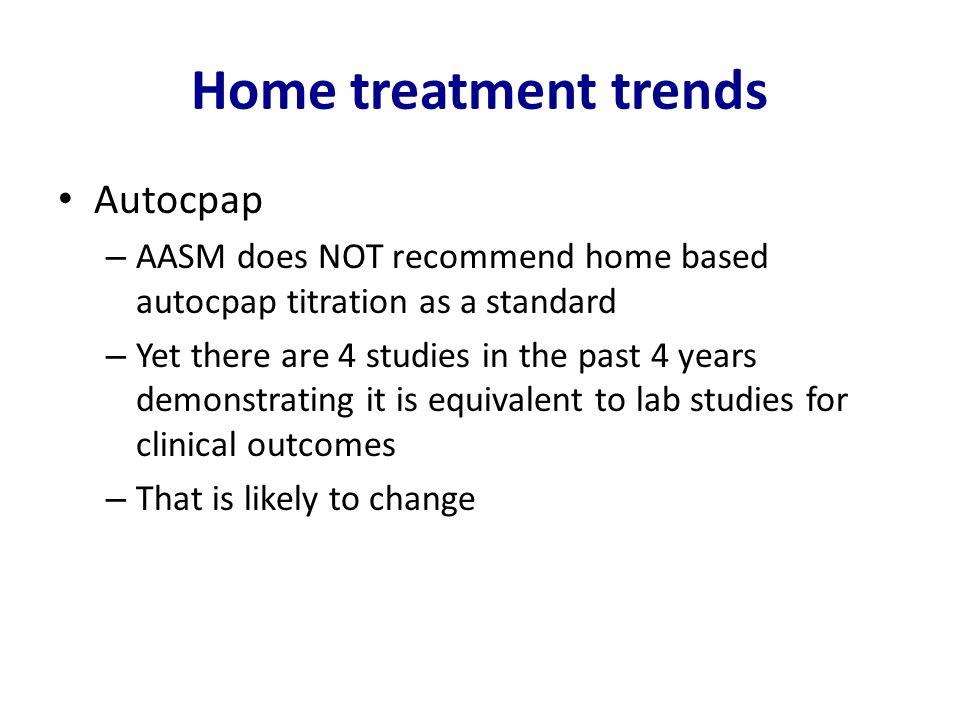 Home treatment trends Autocpap