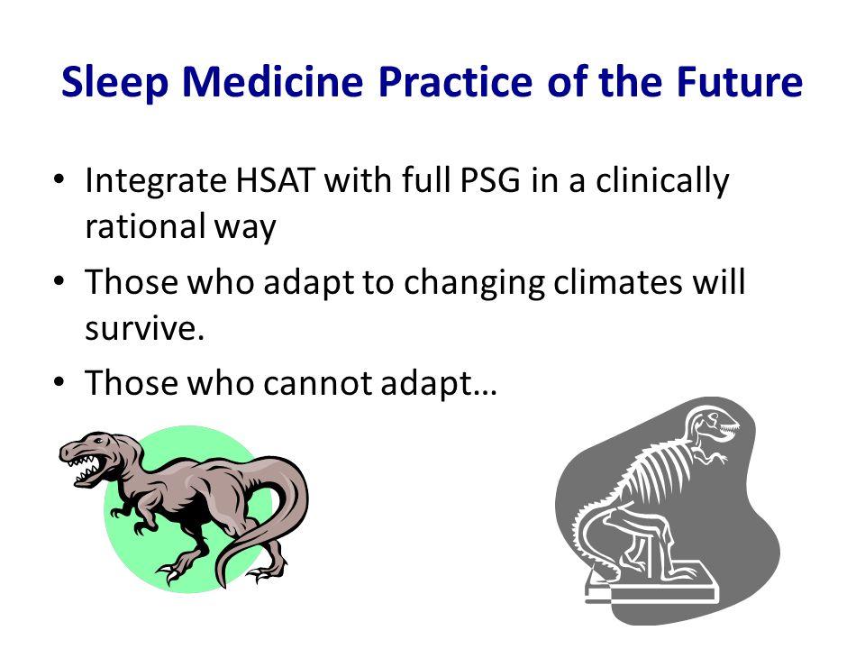 Sleep Medicine Practice of the Future