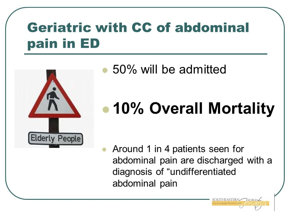 Geriatric with CC of abdominal pain in ED