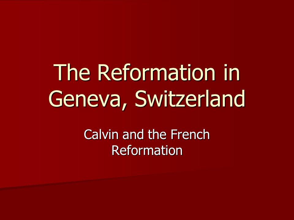 The Reformation in Geneva, Switzerland