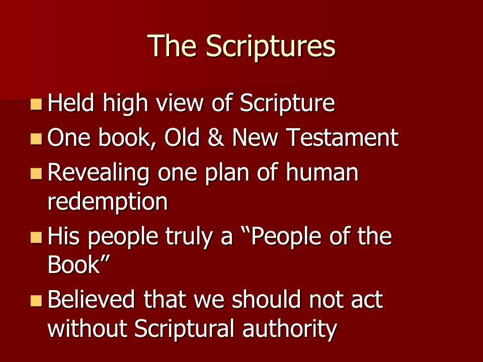 The Scriptures Held high view of Scripture