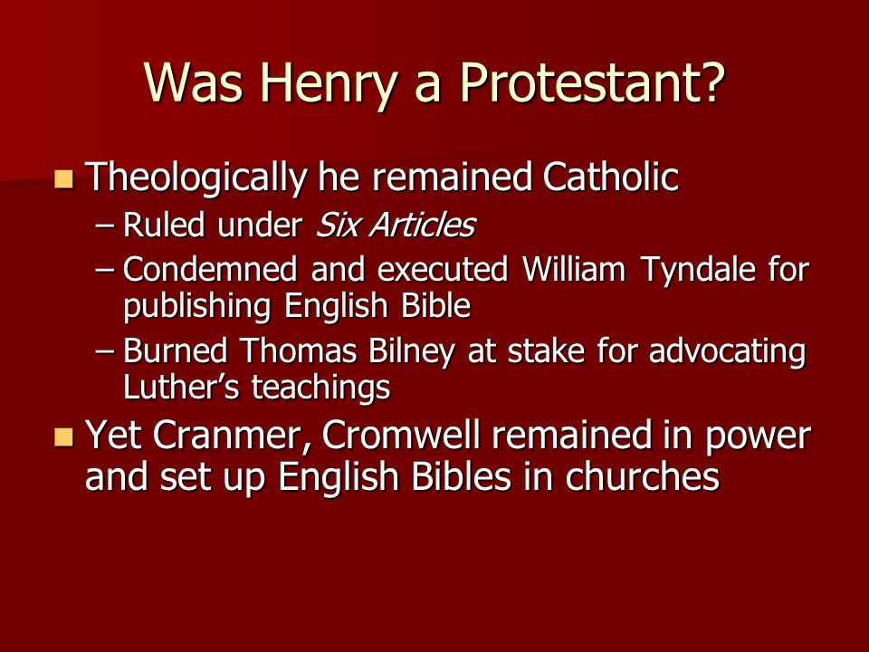 Was Henry a Protestant Theologically he remained Catholic