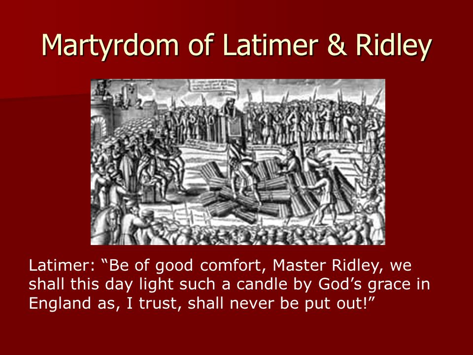 Martyrdom of Latimer & Ridley