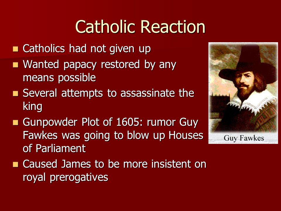 Catholic Reaction Catholics had not given up