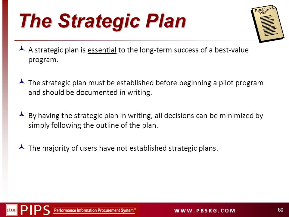 The Strategic Plan A strategic plan is essential to the long-term success of a best-value program.