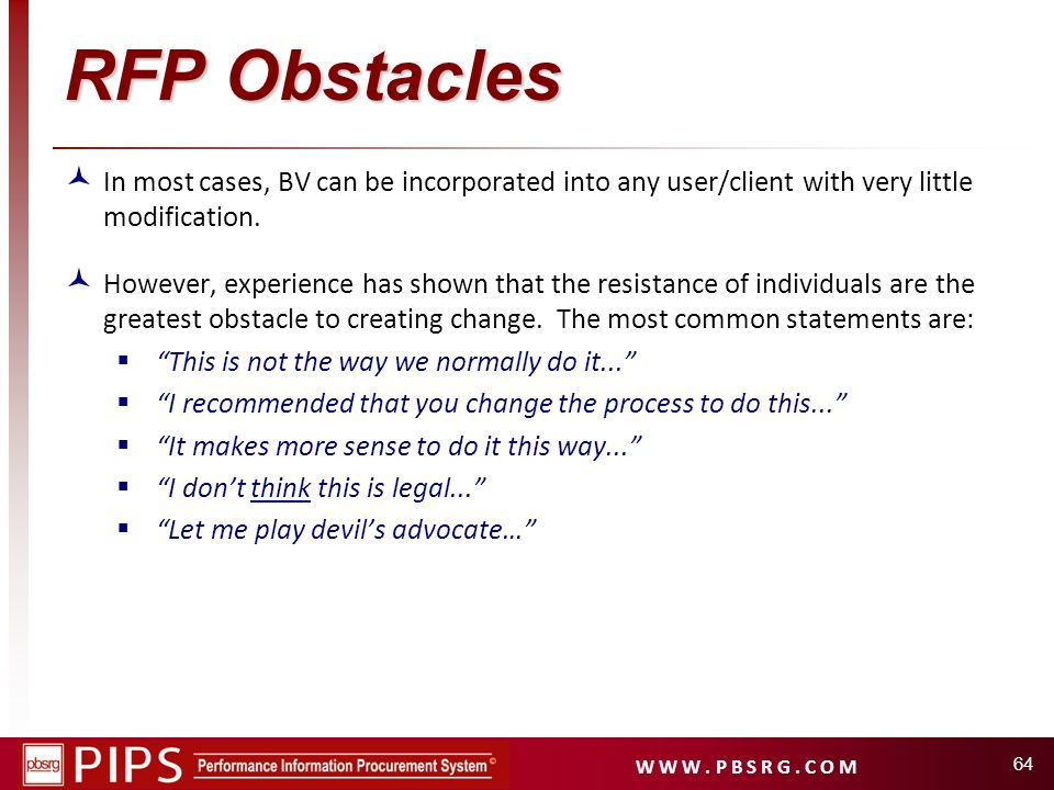 RFP Obstacles In most cases, BV can be incorporated into any user/client with very little modification.