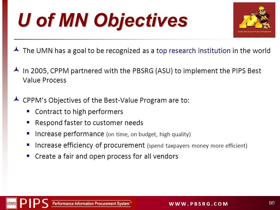 U of MN Objectives The UMN has a goal to be recognized as a top research institution in the world.