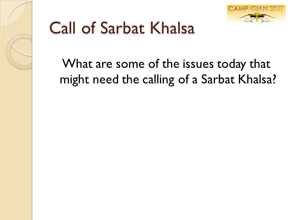 Call of Sarbat Khalsa What are some of the issues today that might need the calling of a Sarbat Khalsa