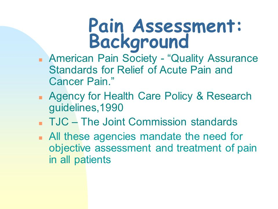 Pain Assessment: Background