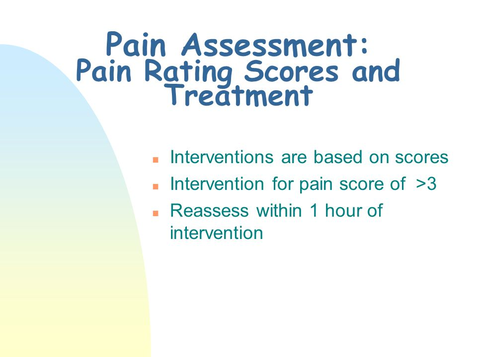 Pain Assessment: Pain Rating Scores and Treatment