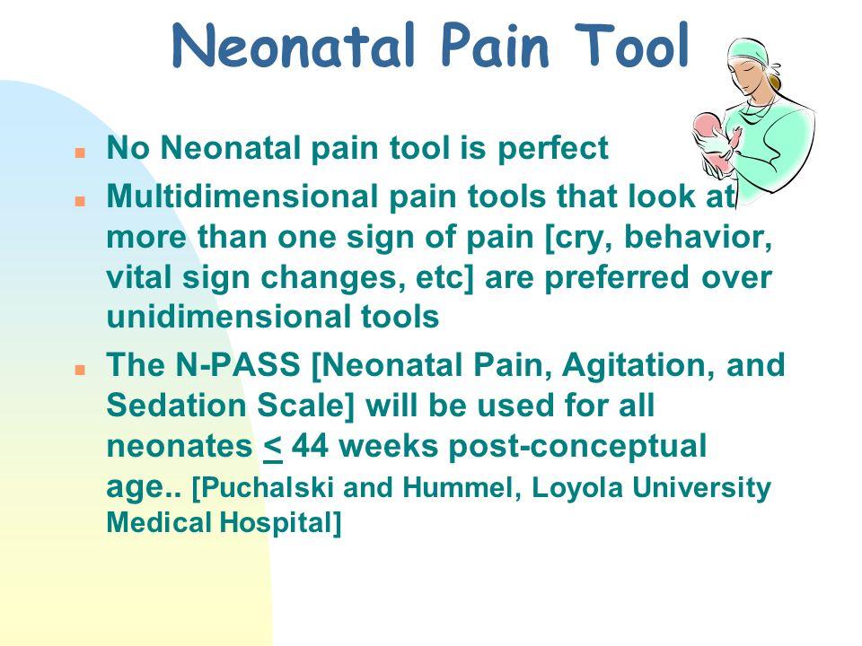 Neonatal Pain Tool No Neonatal pain tool is perfect