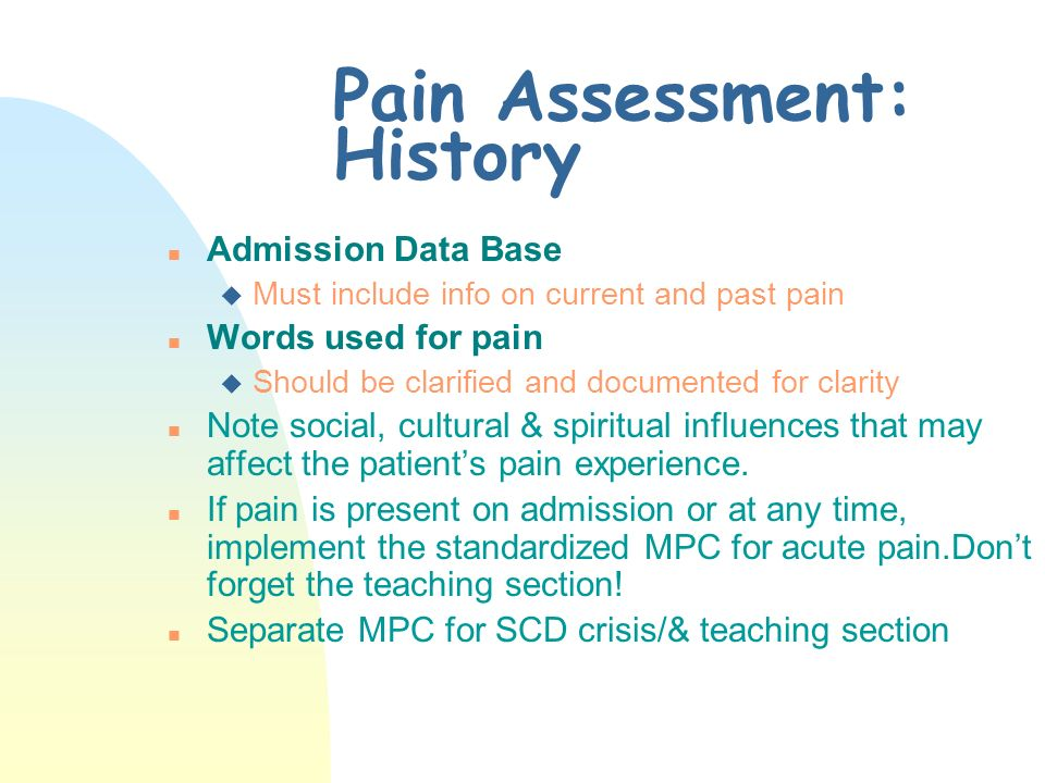 Pain Assessment: History