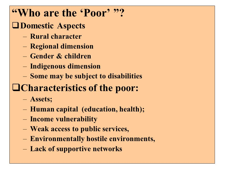 Who are the 'Poor' Characteristics of the poor: Domestic Aspects