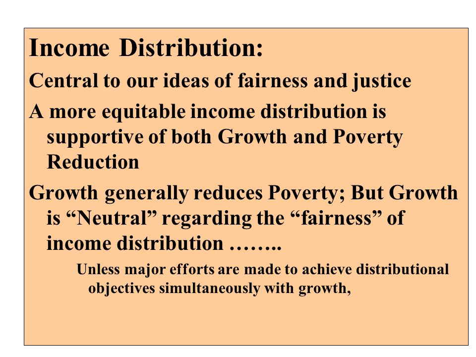 Income Distribution: Central to our ideas of fairness and justice