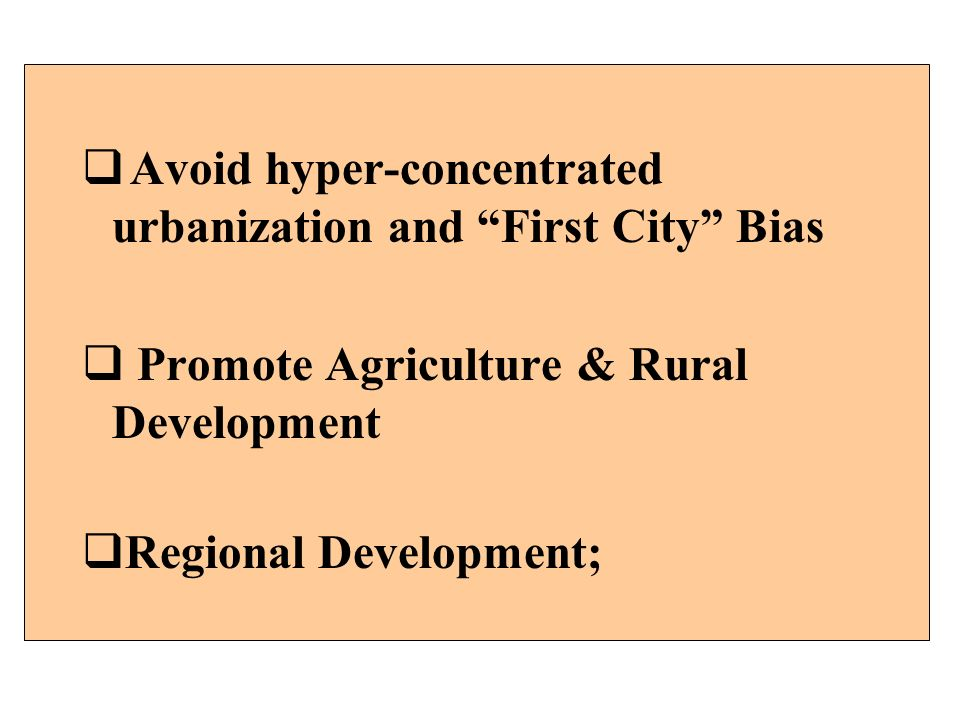 Avoid hyper-concentrated urbanization and First City Bias