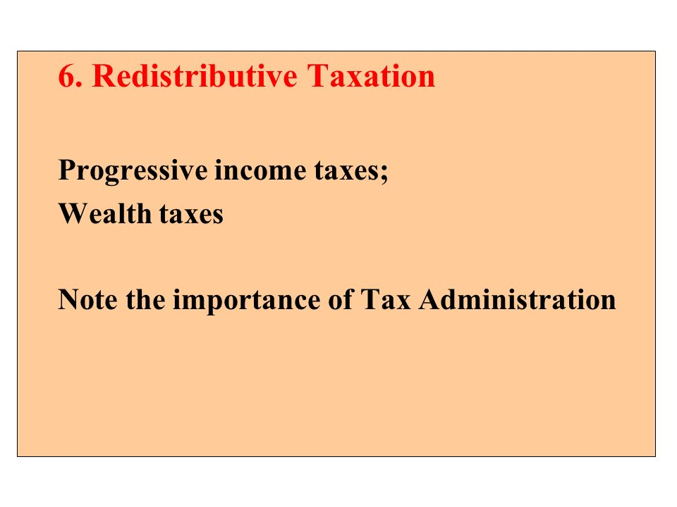 6. Redistributive Taxation