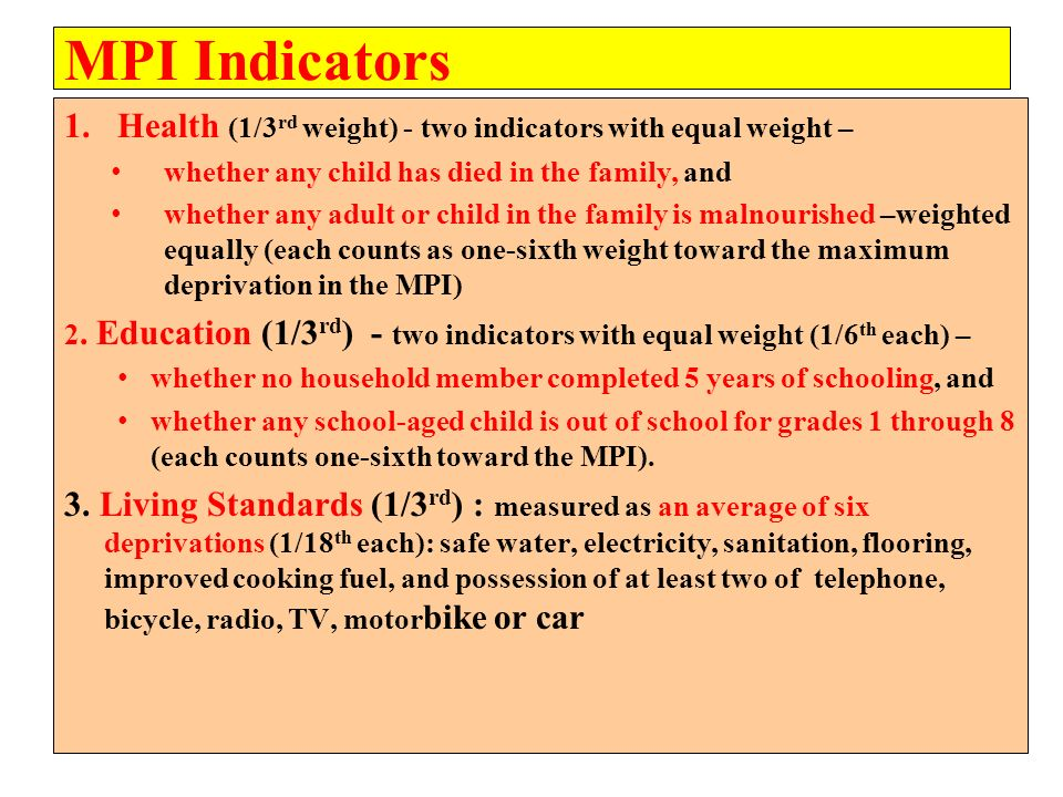 MPI Indicators Health (1/3rd weight) - two indicators with equal weight – whether any child has died in the family, and.