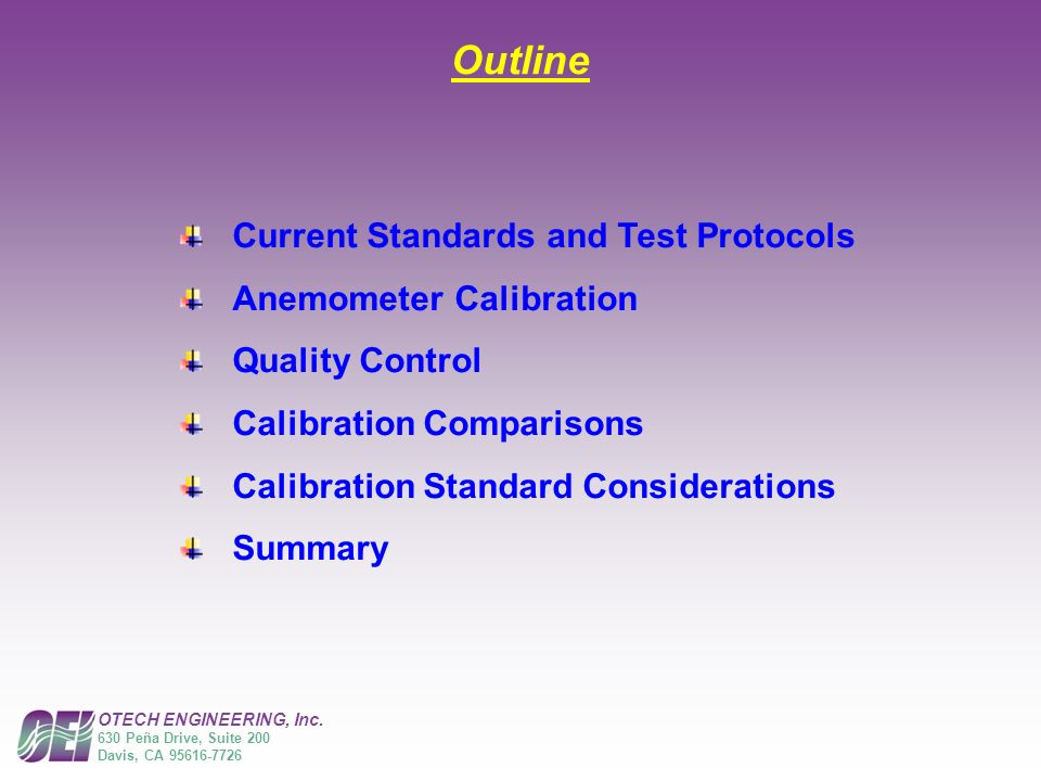 Outline Current Standards and Test Protocols Anemometer Calibration