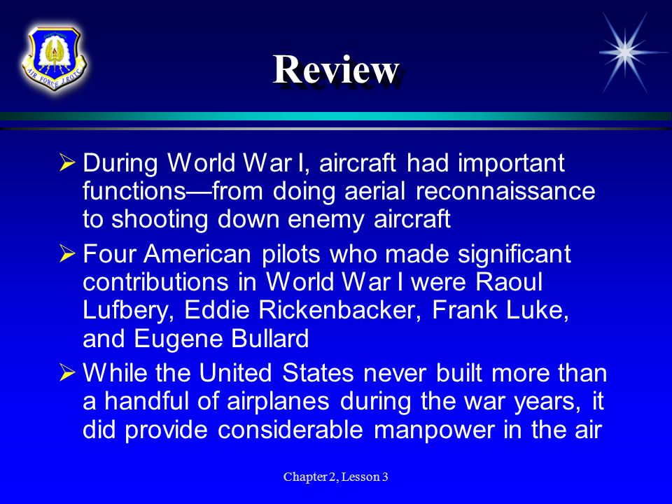 Review During World War I, aircraft had important functions—from doing aerial reconnaissance to shooting down enemy aircraft.