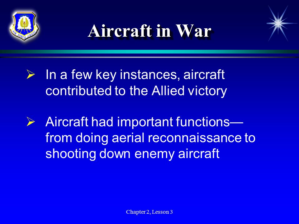 Aircraft in War In a few key instances, aircraft contributed to the Allied victory.