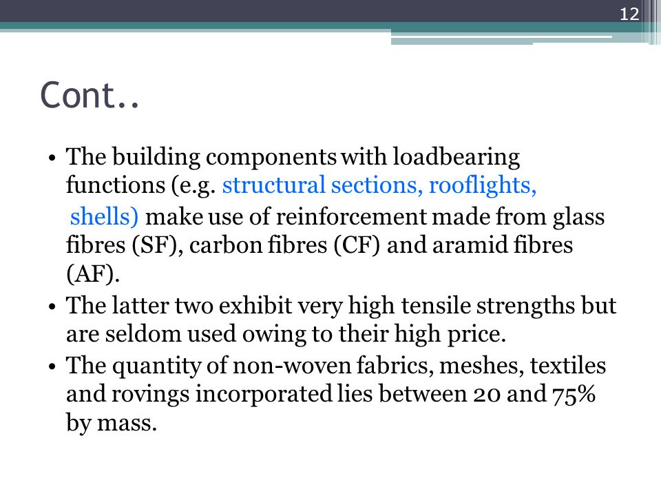 Cont..The building components with loadbearing functions (e.g. structural sections, rooflights,