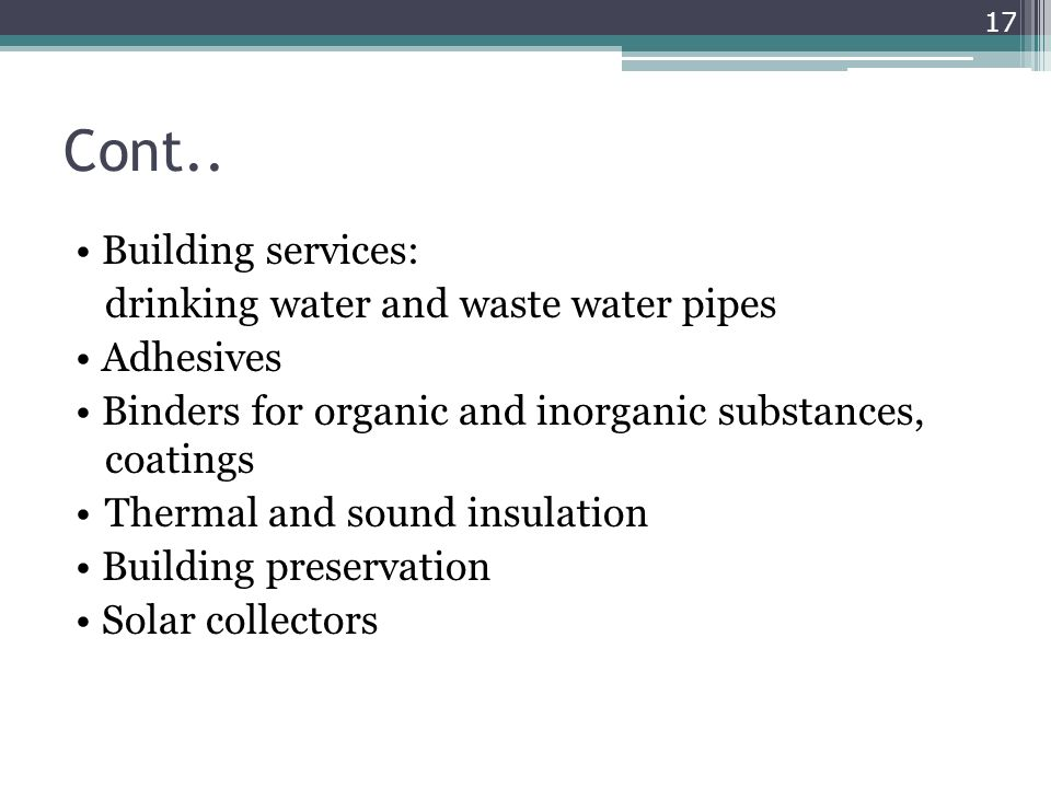 Cont.. • Building services: drinking water and waste water pipes