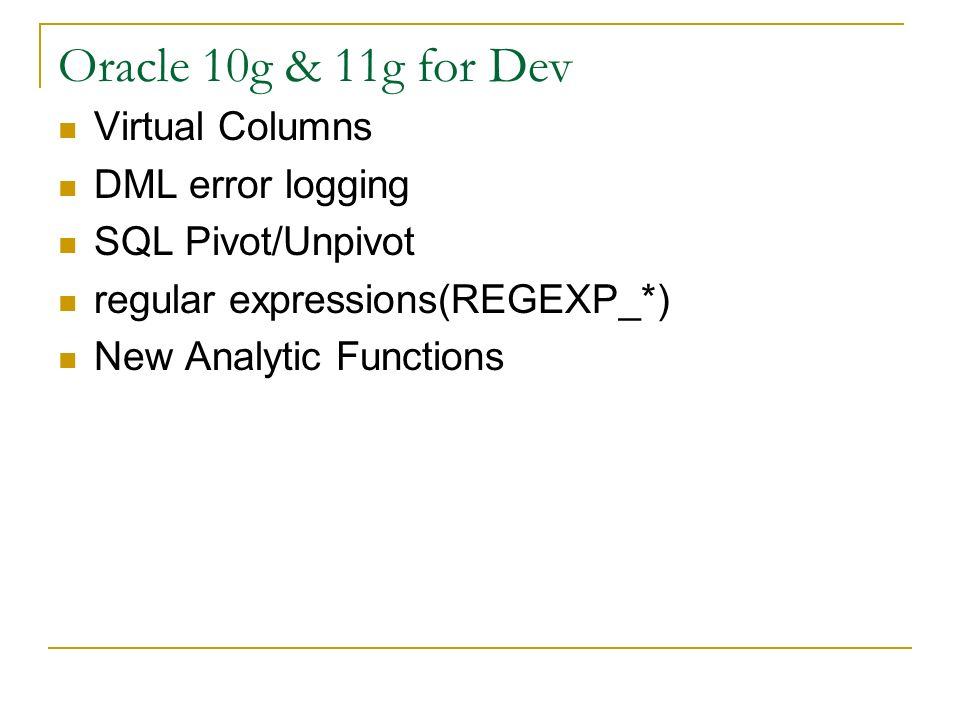 Oracle 10g & 11g for Dev Virtual Columns DML error logging
