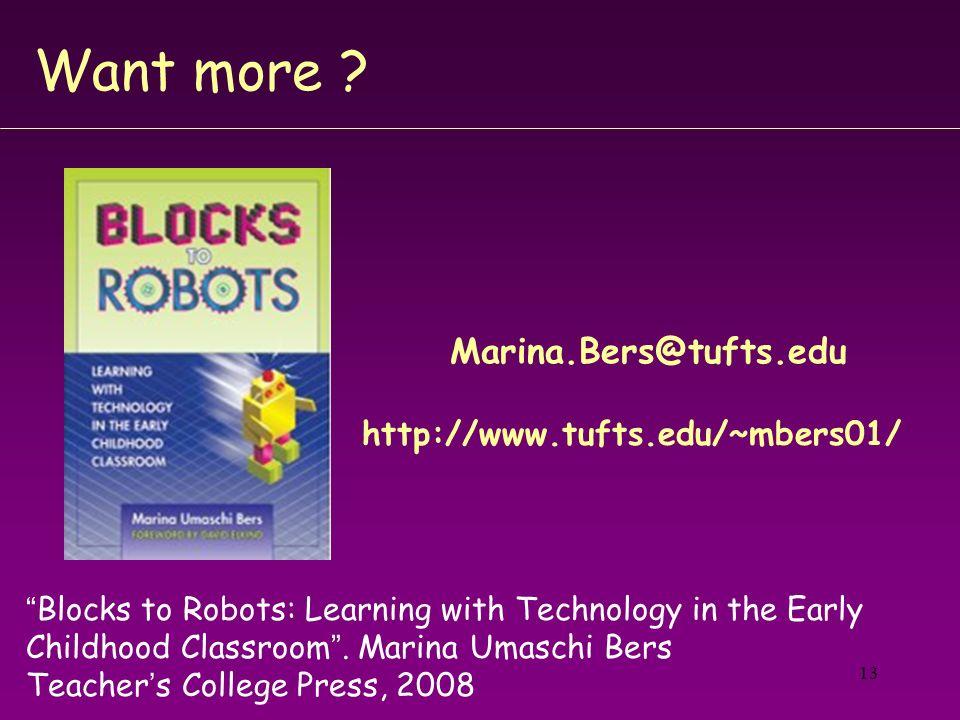 Want more Marina.Bers@tufts.edu http://www.tufts.edu/~mbers01/