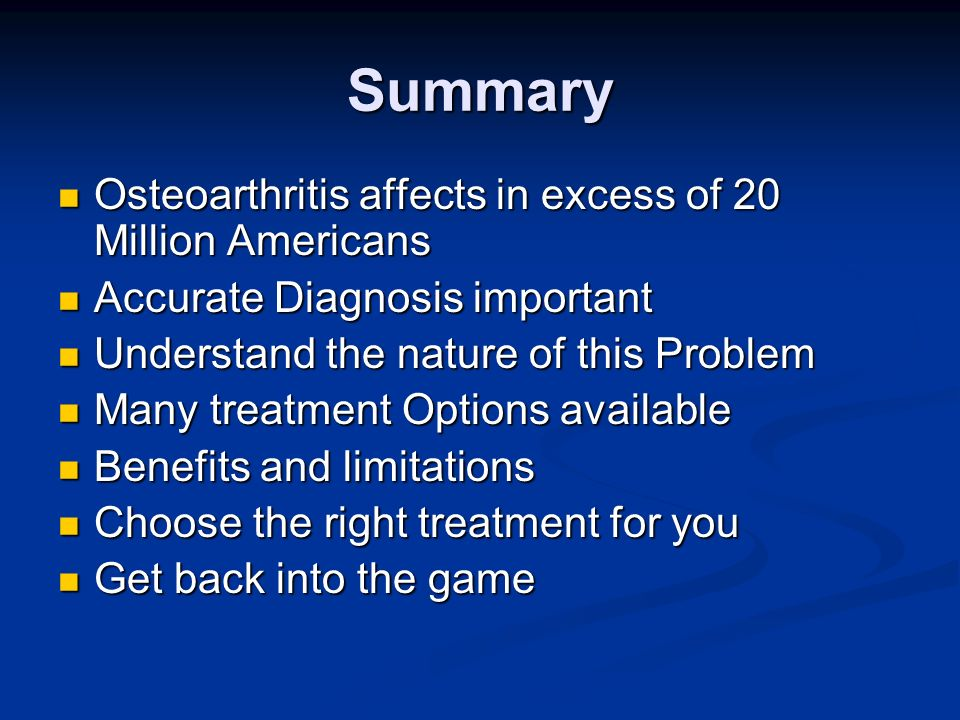 Summary Osteoarthritis affects in excess of 20 Million Americans