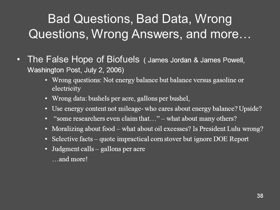 Bad Questions, Bad Data, Wrong Questions, Wrong Answers, and more…