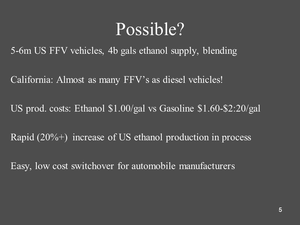 Possible 5-6m US FFV vehicles, 4b gals ethanol supply, blending