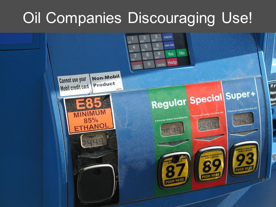 Oil Companies Discouraging Use!