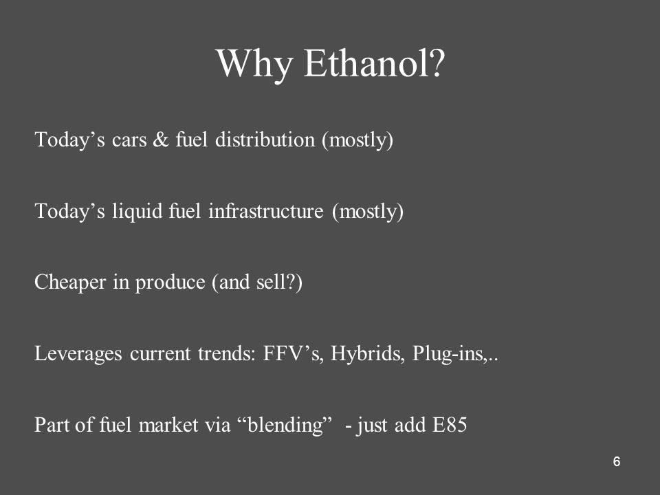 Why Ethanol Today's cars & fuel distribution (mostly)