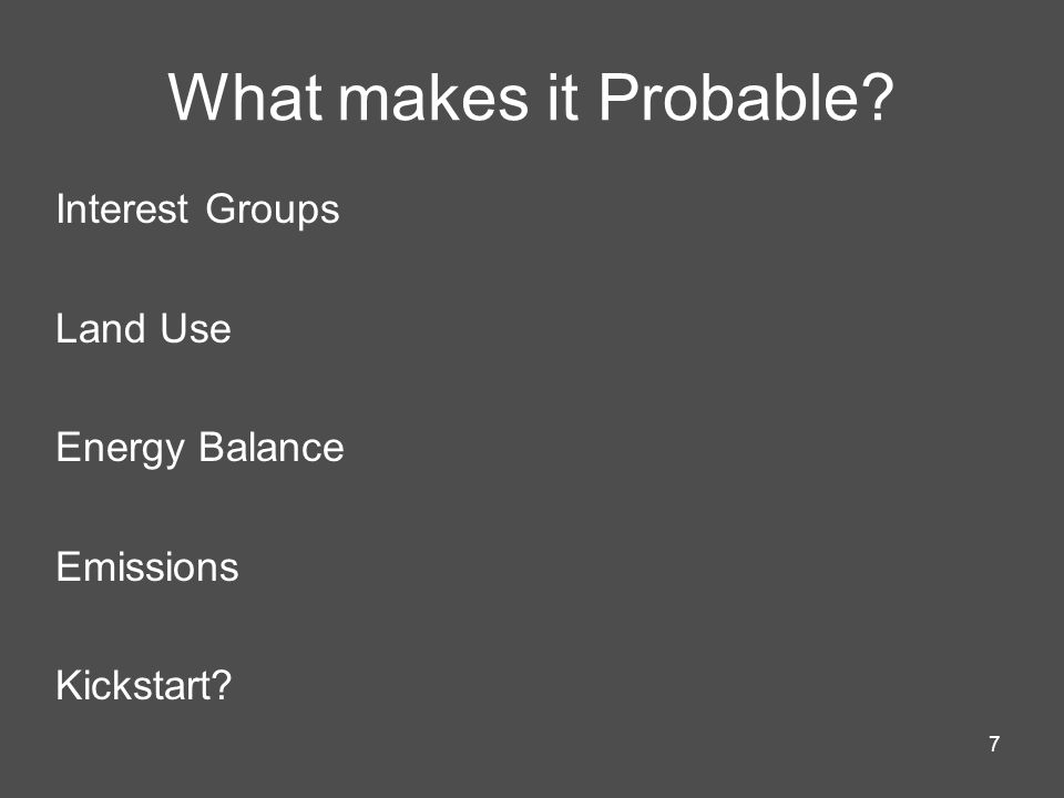 What makes it Probable Interest Groups Land Use Energy Balance