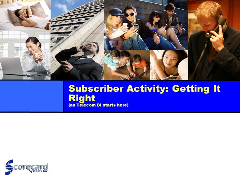Subscriber Activity: Getting It Right (as Telecom BI starts here)
