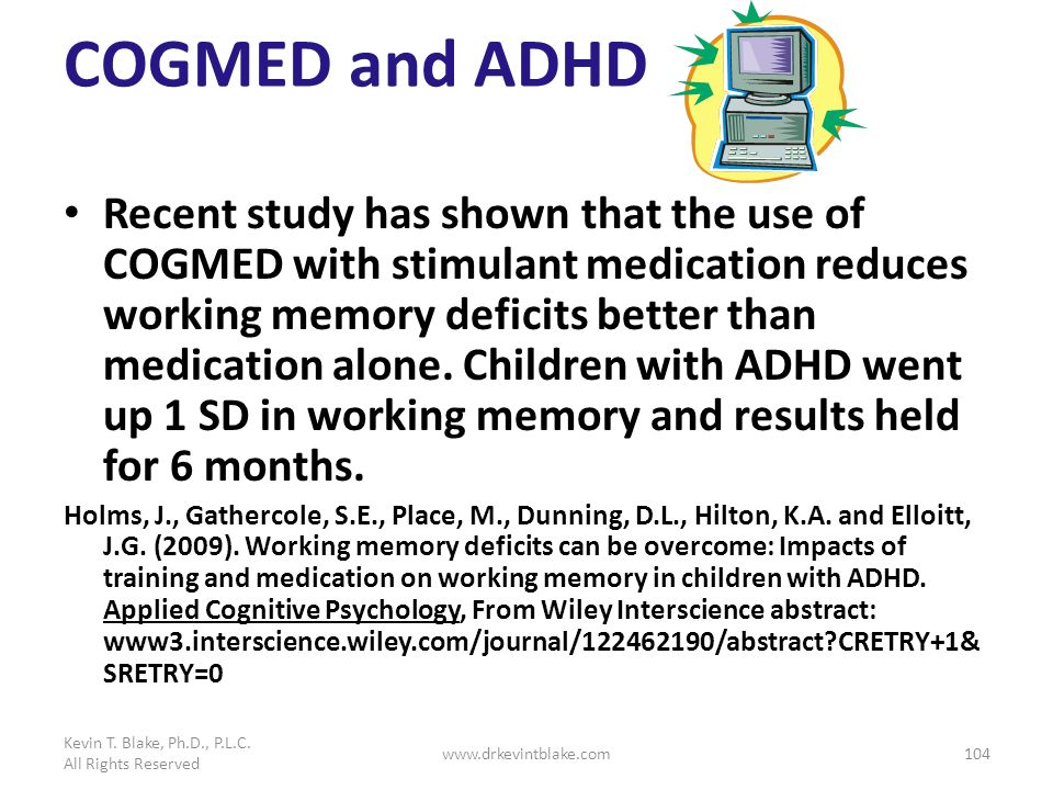 Kevin T. Blake, Ph.D., P.L.C. All Rights Reserved. COGMED and ADHD.