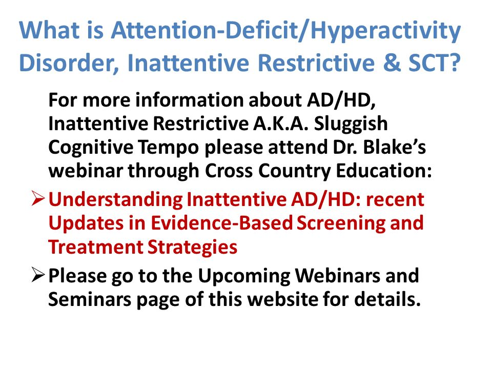 What is Attention-Deficit/Hyperactivity Disorder, Inattentive Restrictive & SCT
