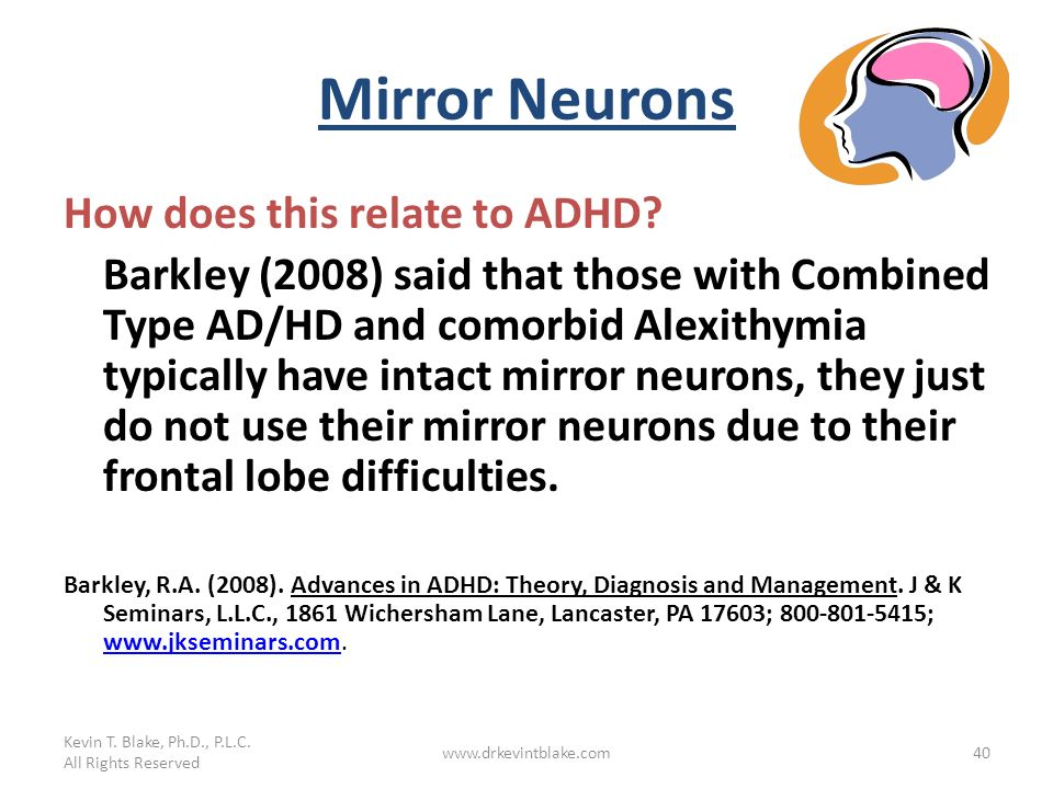 Mirror Neurons How does this relate to ADHD