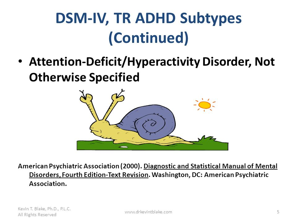 DSM-IV, TR ADHD Subtypes (Continued)